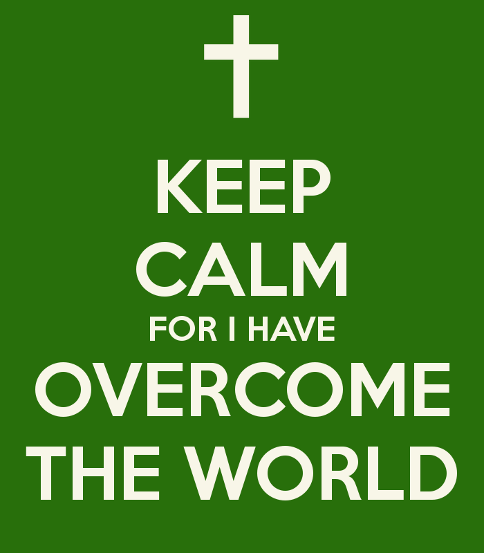 keep-calm-for-i-have-overcome-the-world