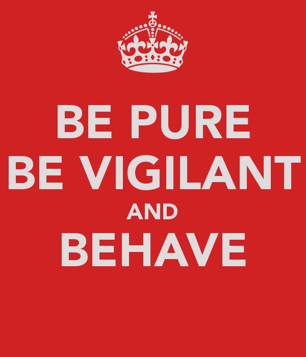 be-pure-be-vigilant-and-behave